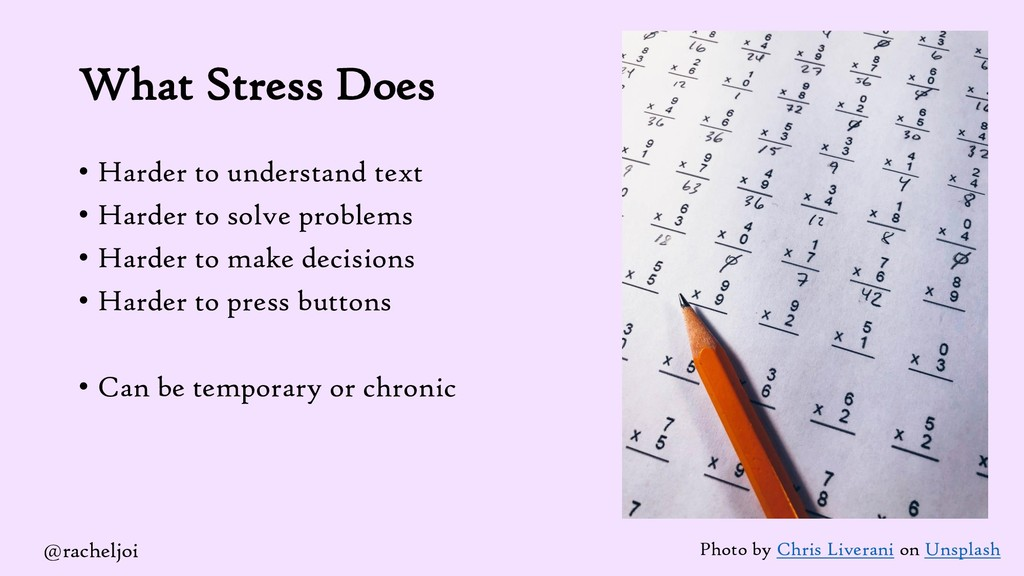 What Stress Does • Harder to understand text • ...