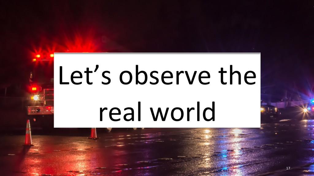17 Let's observe the real world