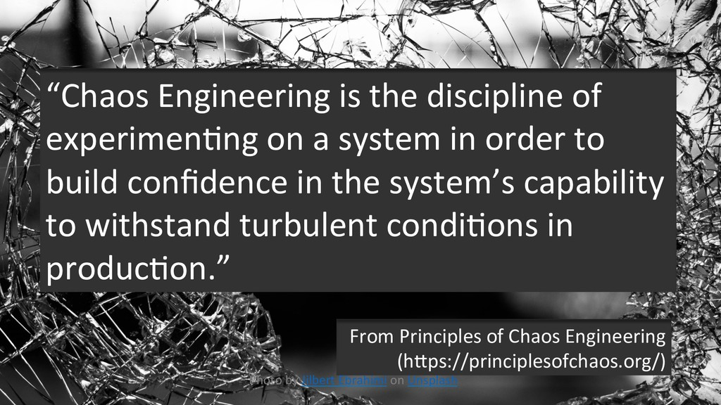 "3 ""Chaos Engineering is the discipline of exper..."