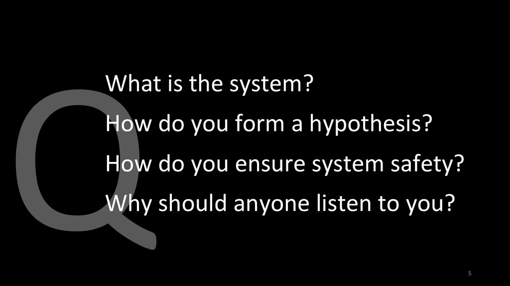 Q 5 What is the system? How do you form a hypot...