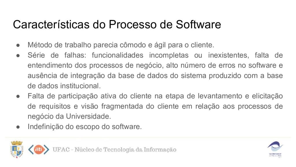 Características do Processo de Software ● Métod...