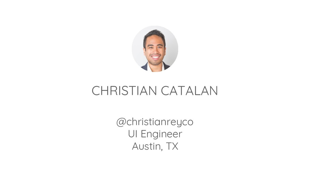 CHRISTIAN CATALAN @christianreyco UI Engineer A...