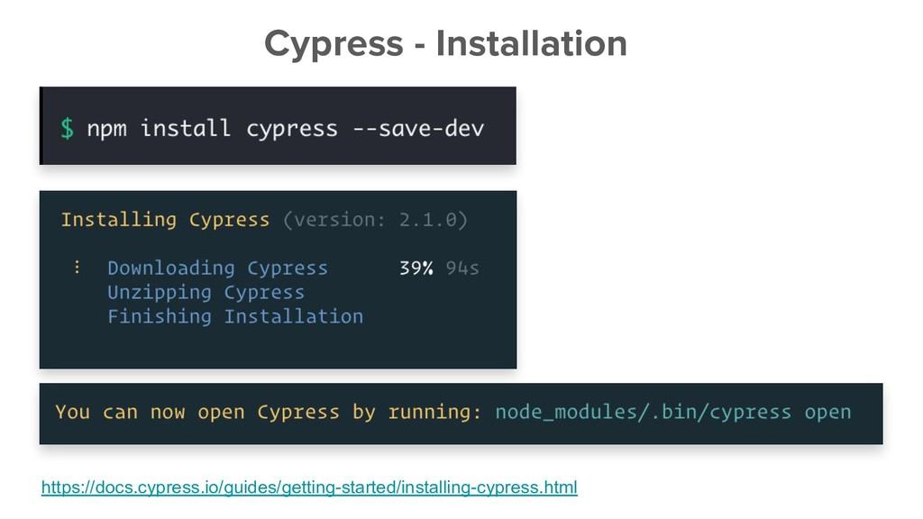 Cypress - Installation https://docs.cypress.io/...