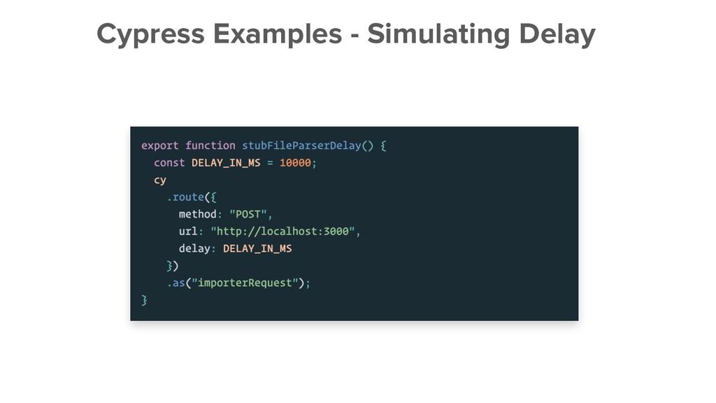 Cypress Examples - Simulating Delay