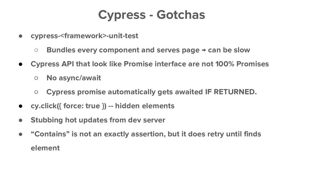 ● cypress-<framework>-unit-test ○ Bundles every...