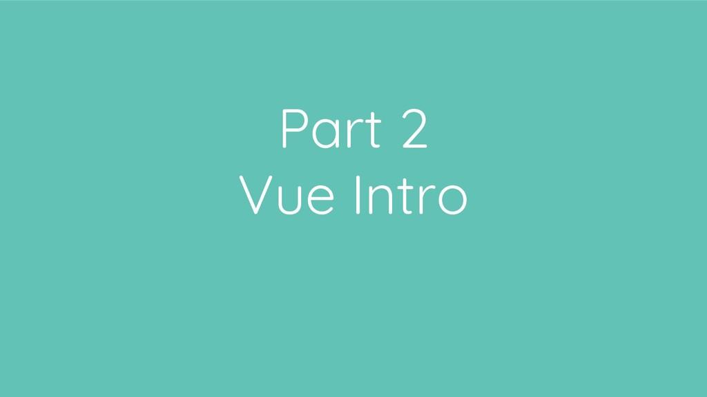 Part 2 Vue Intro