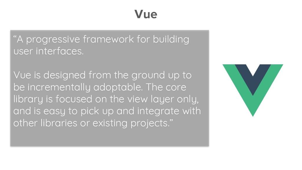 """Vue """"A progressive framework for building user ..."""