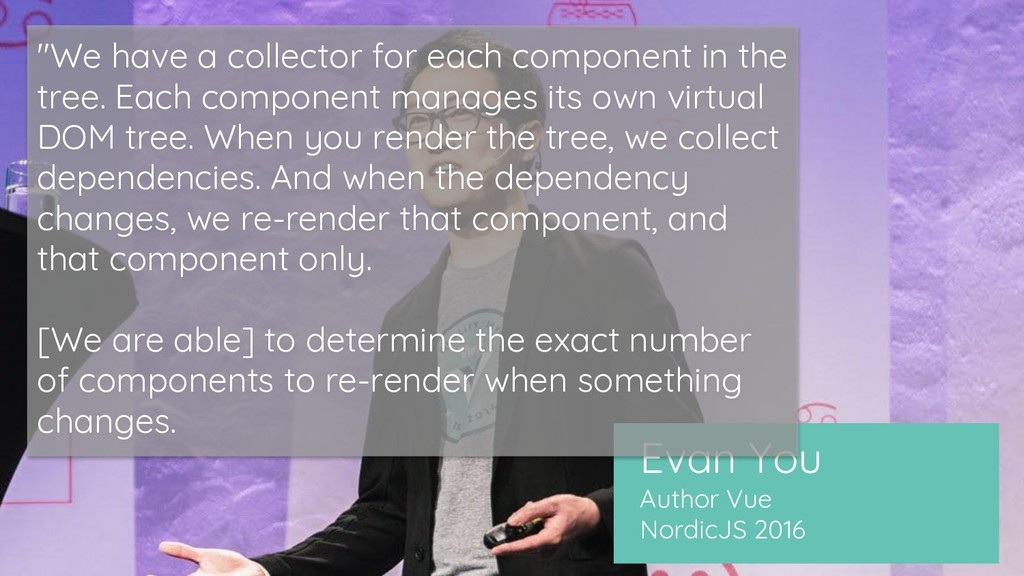 """Evan You Author Vue NordicJS 2016 """"We have a co..."""
