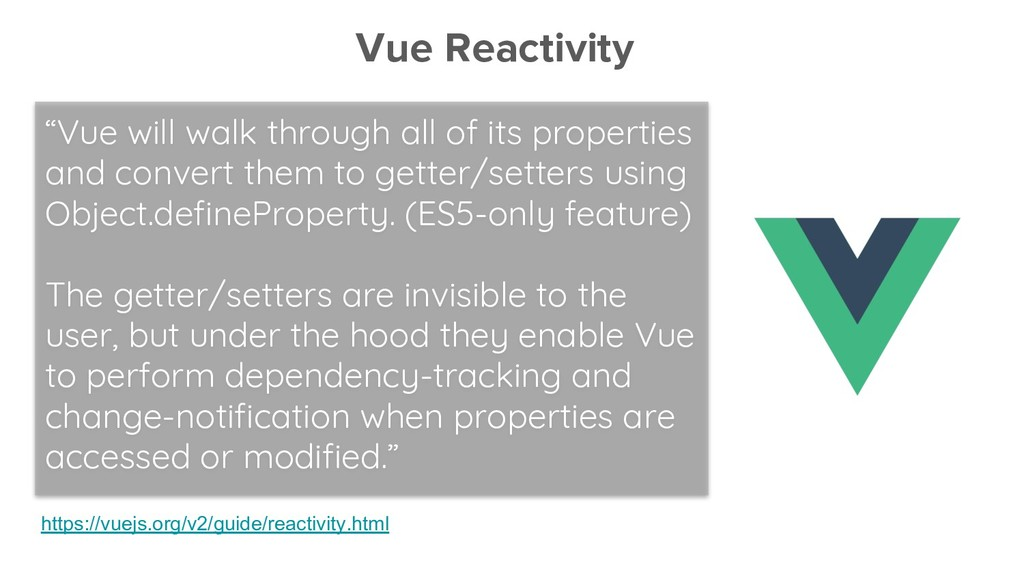 Vue Reactivity https://vuejs.org/v2/guide/react...