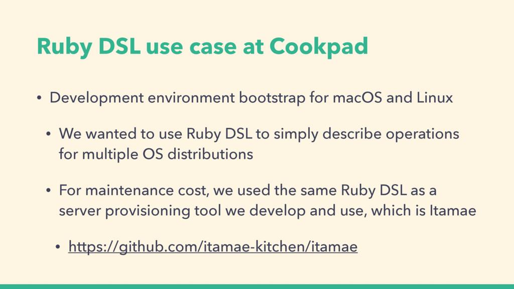 Ruby DSL use case at Cookpad • Development envi...