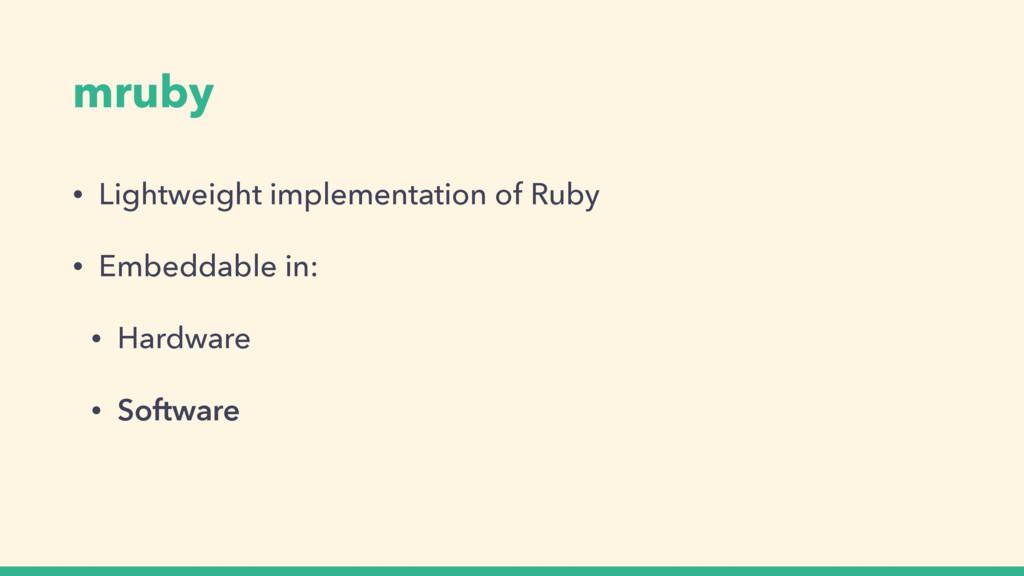 mruby • Lightweight implementation of Ruby • Em...