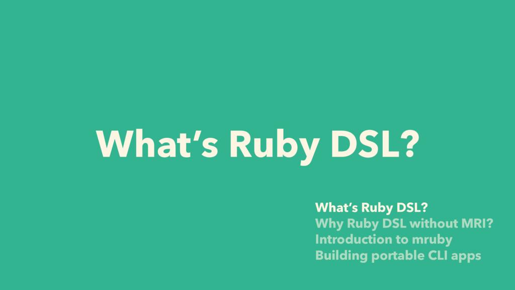 What's Ruby DSL? What's Ruby DSL? Why Ruby DSL ...