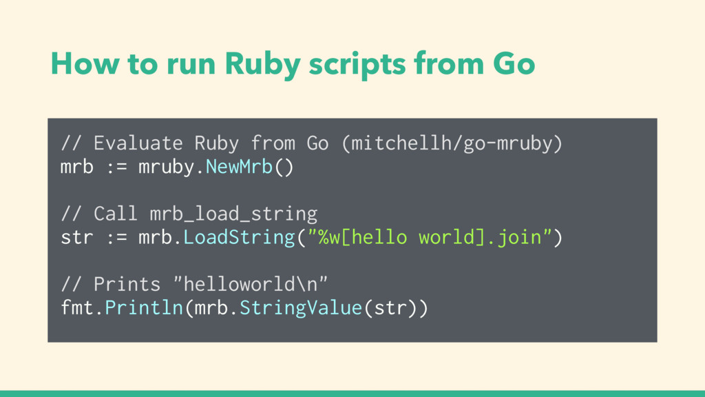 // Evaluate Ruby from Go (mitchellh/go-mruby) m...