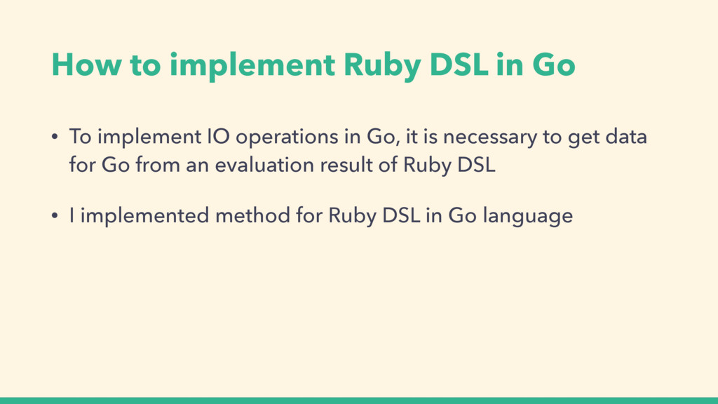 How to implement Ruby DSL in Go • To implement ...