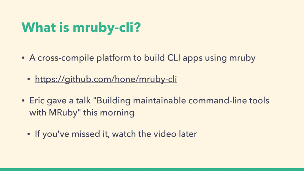 What is mruby-cli? • A cross-compile platform t...