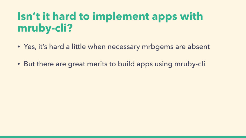 Isn't it hard to implement apps with mruby-cli?...
