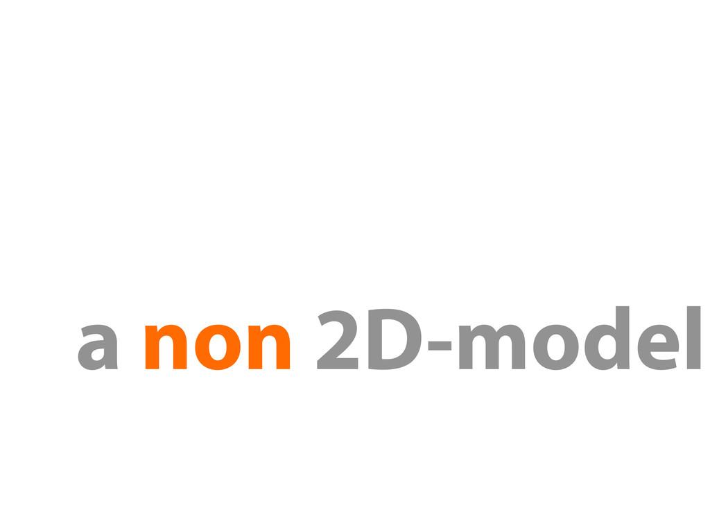 a non 2D-model