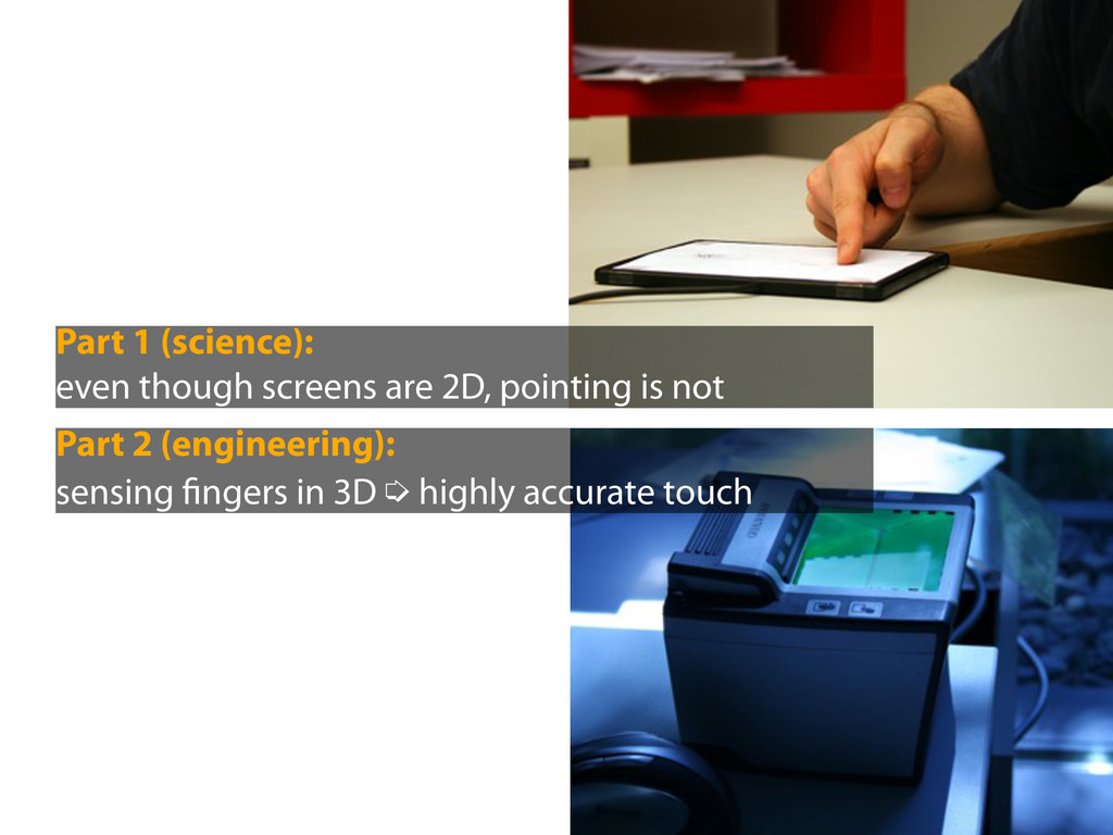 Part 1 (science): even though screens are 2D, p...