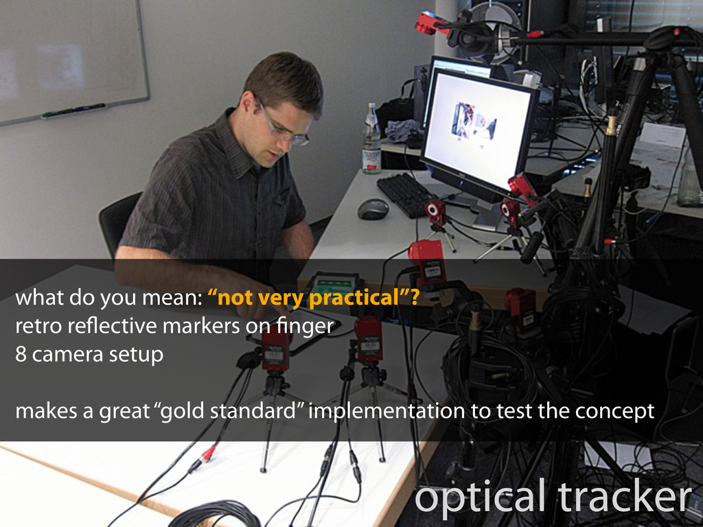 """optical tracker what do you mean: """"not very pra..."""