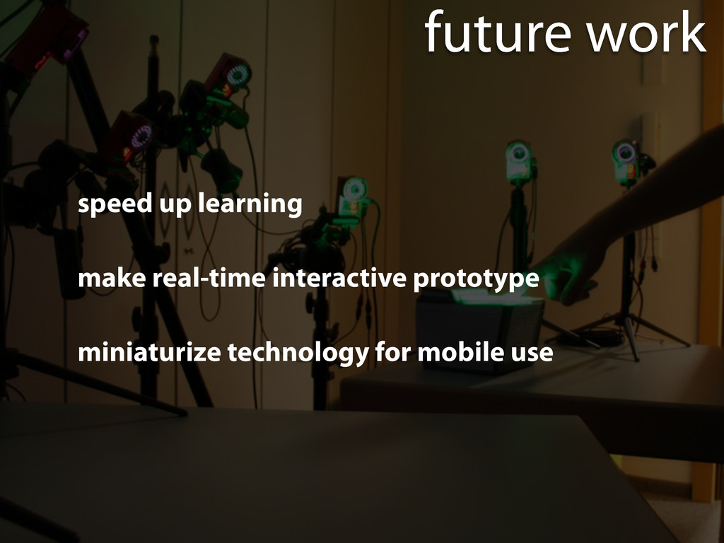 future work speed up learning make real-time in...