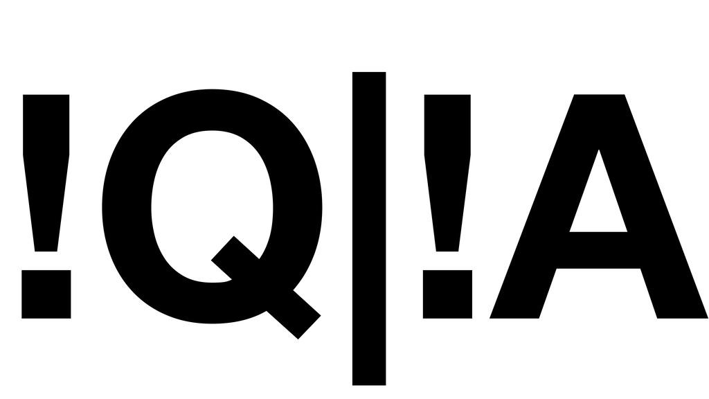 !Q|!A