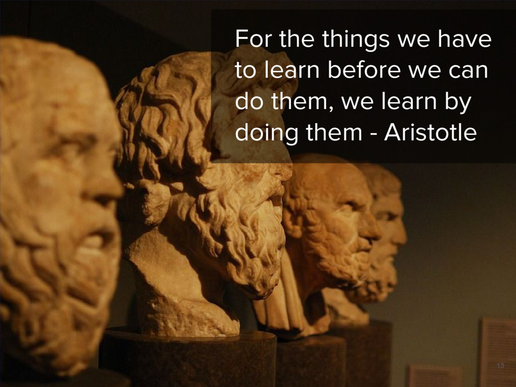 For the things we have to learn before we can d...