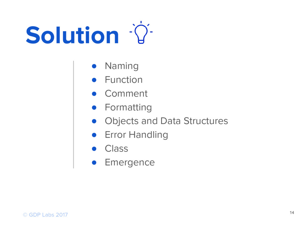 14 Solution ● Naming ● Function ● Comment ● For...