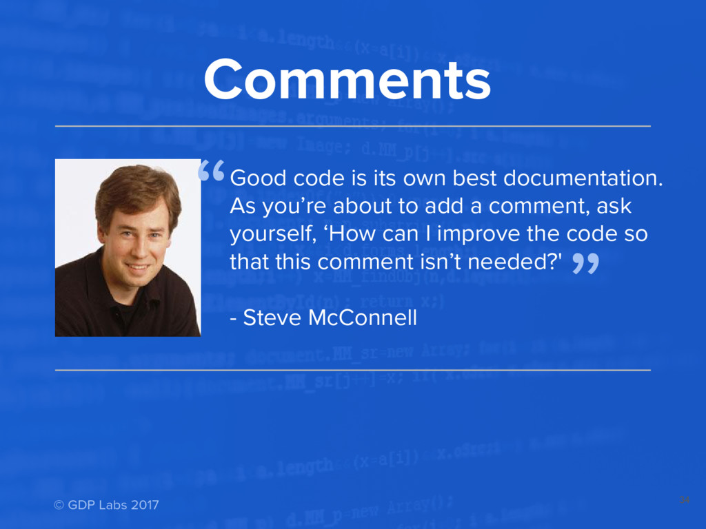 34 Comments Good code is its own best documenta...