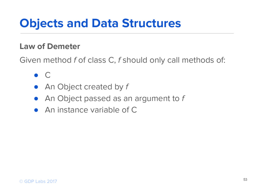 53 Law of Demeter Given method f of class C, f ...