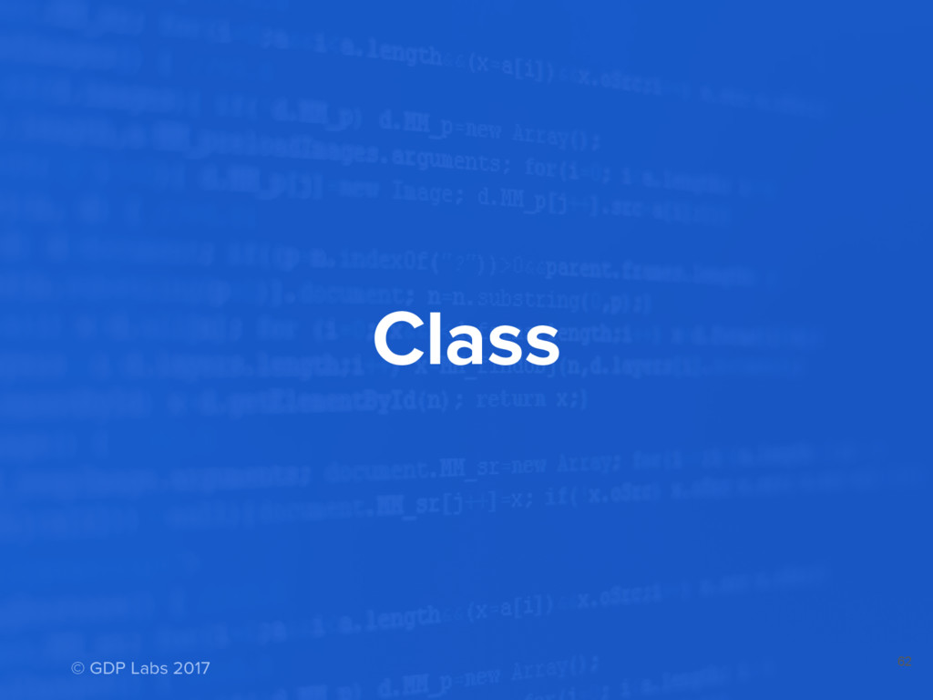 Class 62 © GDP Labs 2017