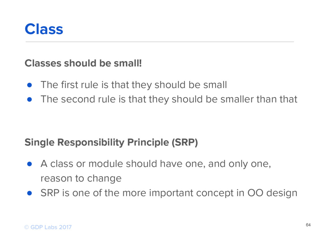 Classes should be small! ● The first rule is th...