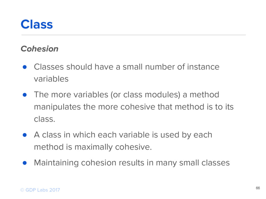 Cohesion ● Classes should have a small number o...
