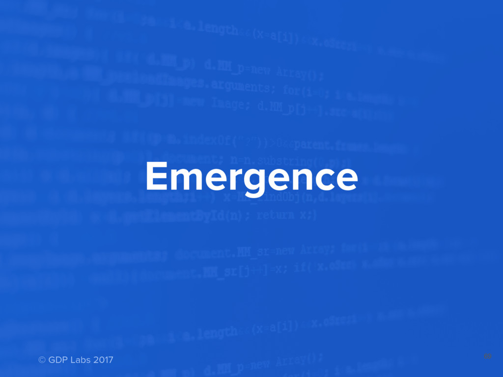 Emergence 69 © GDP Labs 2017