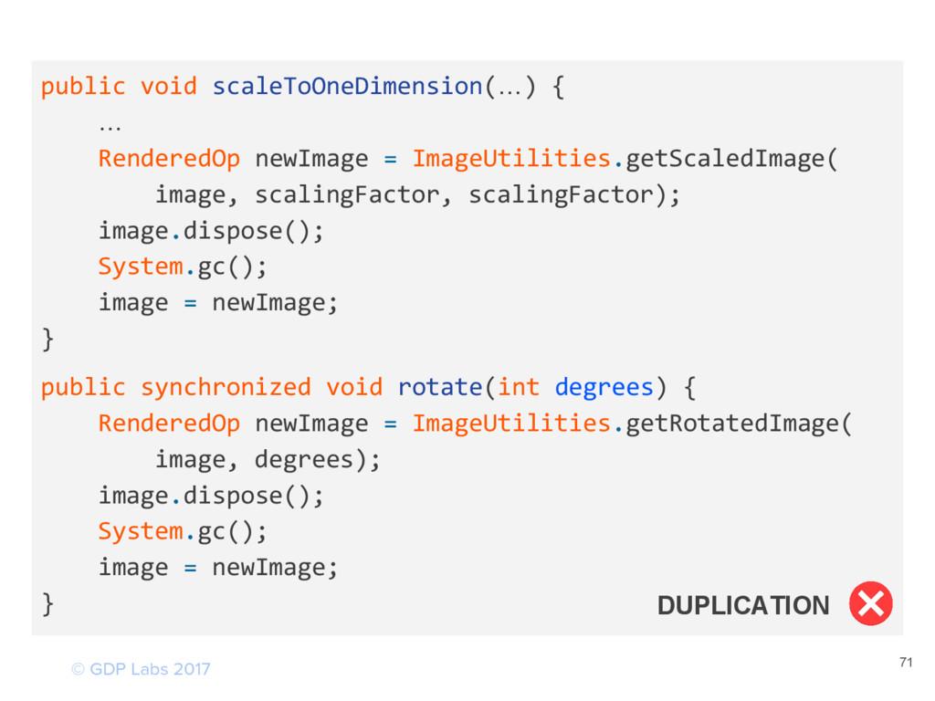 71 public void scaleToOneDimension(…) { … Rende...