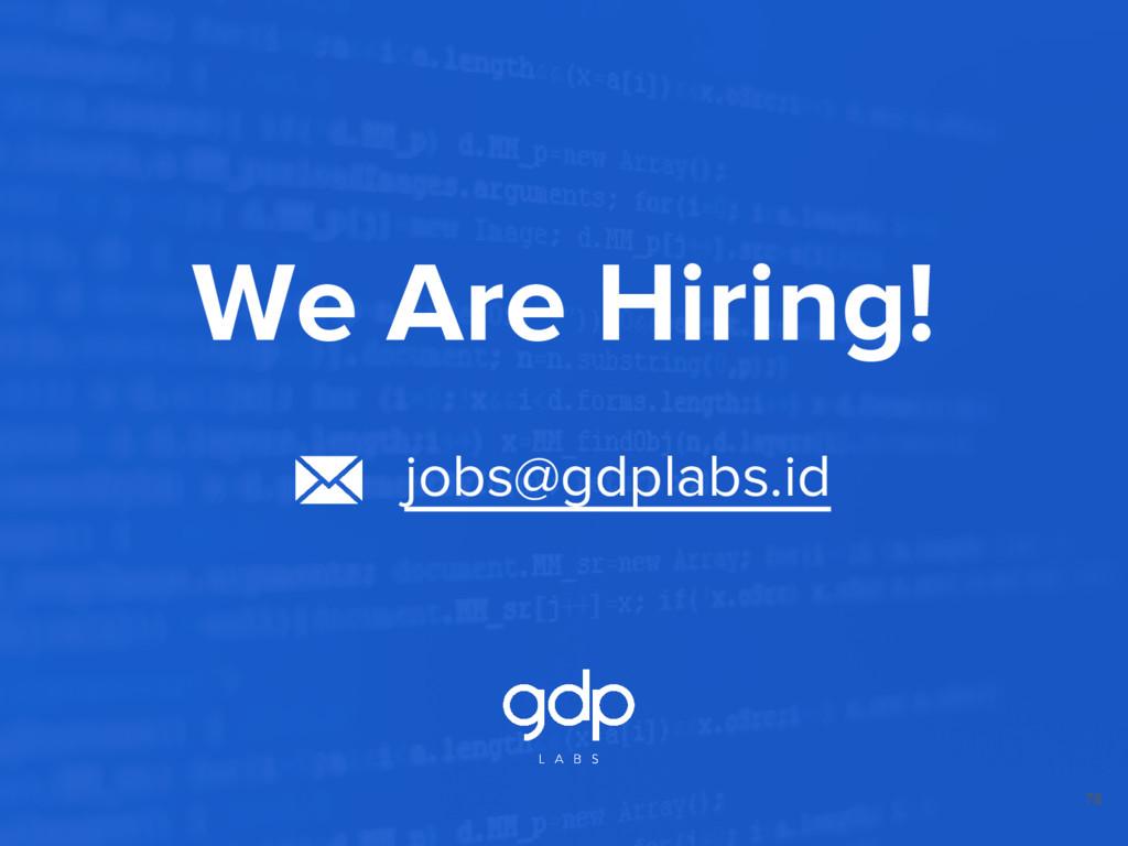 78 We Are Hiring! jobs@gdplabs.id