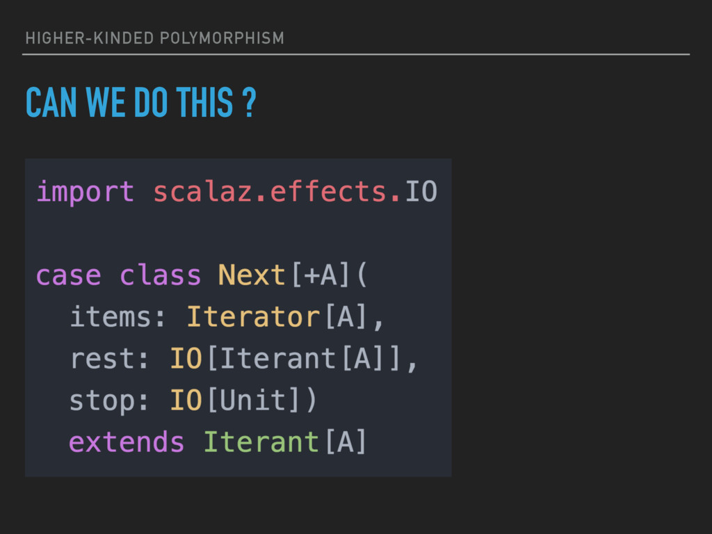 HIGHER-KINDED POLYMORPHISM CAN WE DO THIS ?