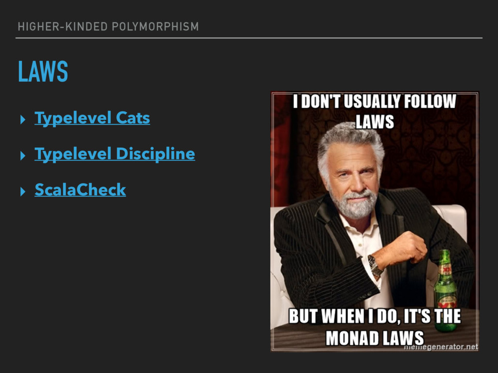 HIGHER-KINDED POLYMORPHISM LAWS ▸ Typelevel Cat...