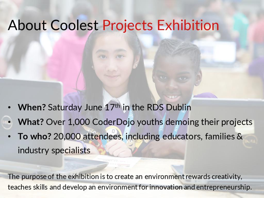 About Coolest Projects Exhibition • When? Satur...