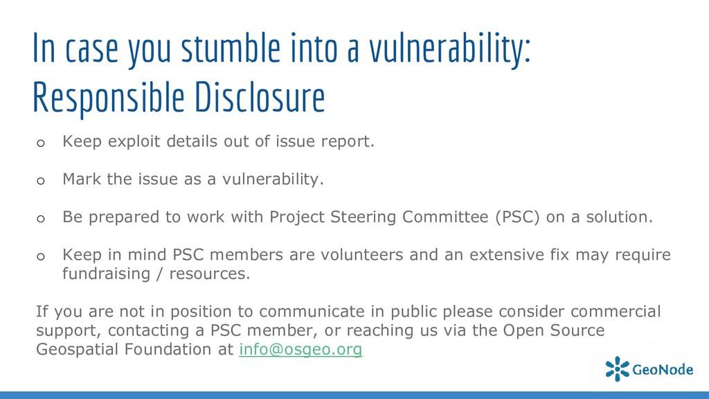 In case you stumble into a vulnerability: Respo...