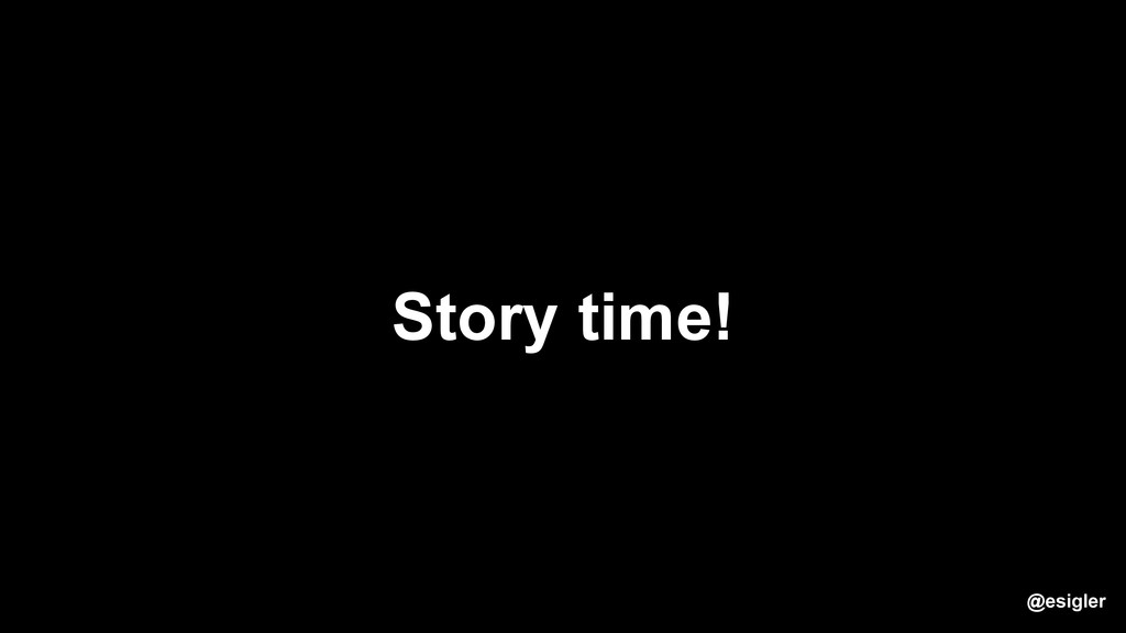 Story time! @esigler