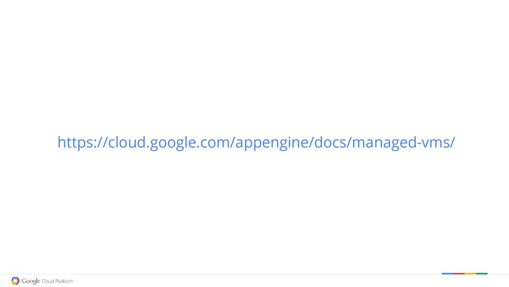 https://cloud.google.com/appengine/docs/managed...