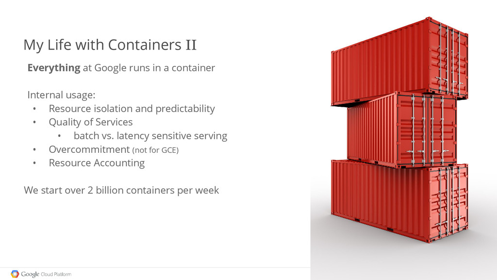 Everything at Google runs in a container Intern...