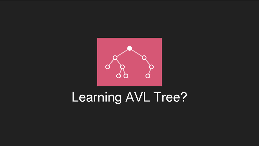 Learning AVL Tree?