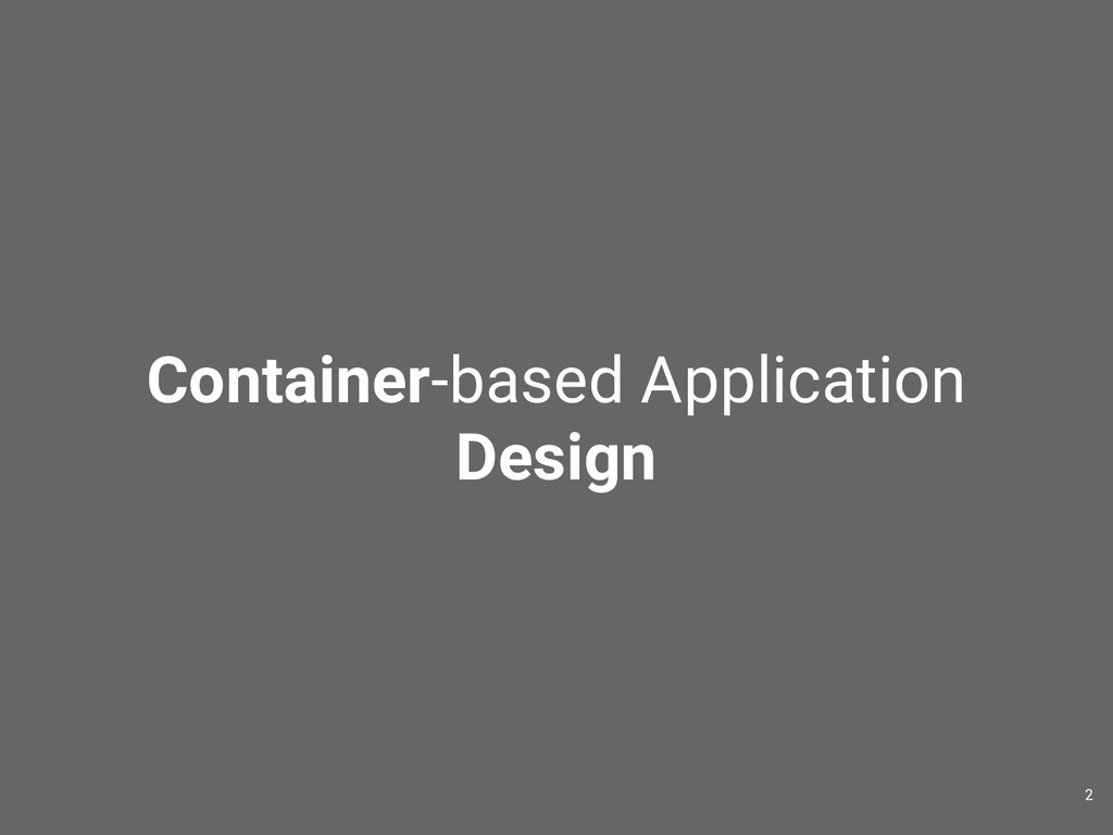 Container-based Application Design 2