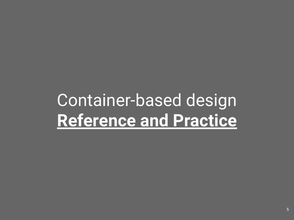 Container-based design Reference and Practice 5