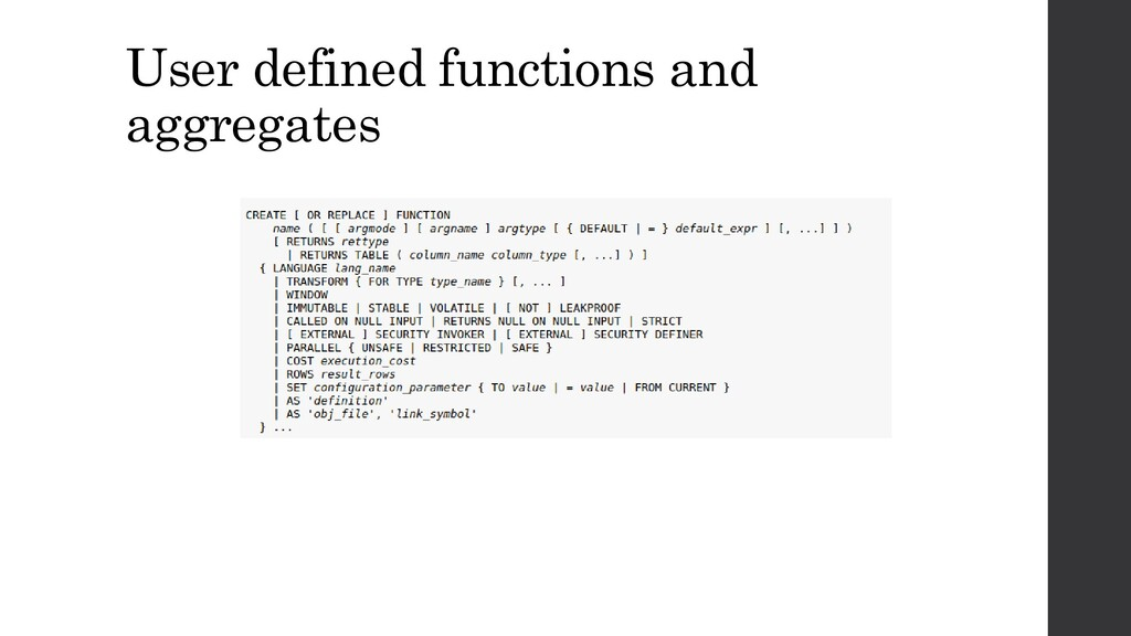 User defined functions and aggregates