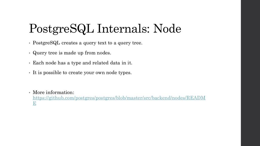 PostgreSQL Internals: Node • PostgreSQL creates...