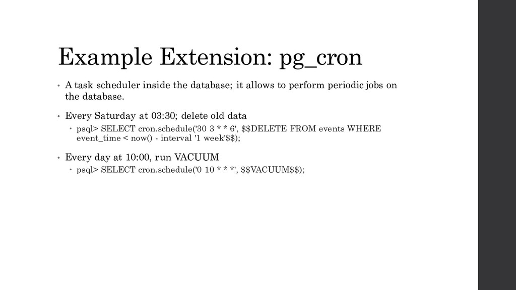 Example Extension: pg_cron • A task scheduler i...