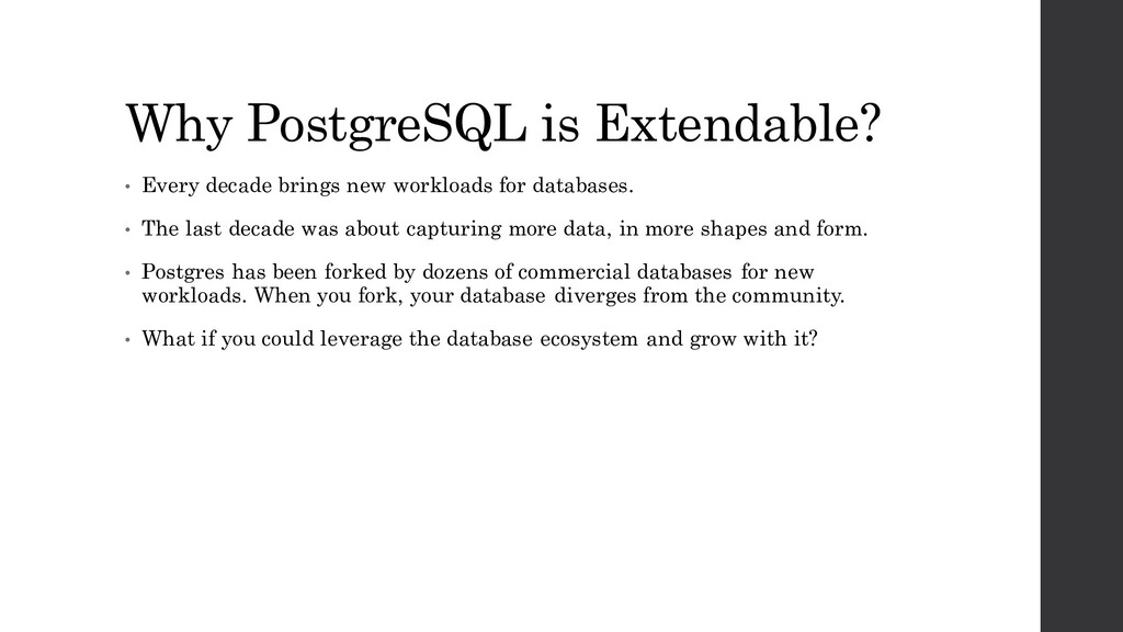 Why PostgreSQL is Extendable? • Every decade br...