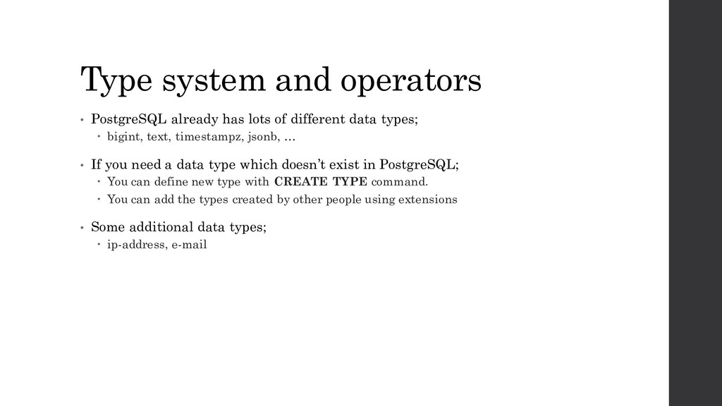 Type system and operators • PostgreSQL already ...